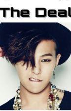 The Deal - Ji-Yong or G Dragon?! || GD Fanfiction & Bigbang by Crescenthearty2000