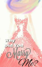 Why Did You Married Me? by areumdal