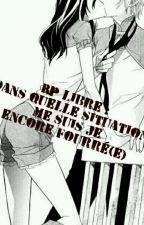 RP Libre : Dans quelle situation je me suis encore fourré(e) [Fermé]  by Manoncer