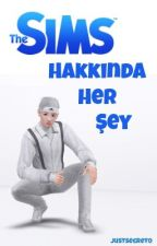 Sims Hakkında Her Şey by justsecret0