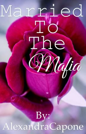 Married To The Mafia by AlexandraCapone
