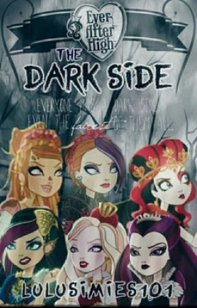 Ever After High: The Dark Side by lulusimies101