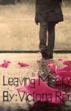 Leaving misery by vikytory2