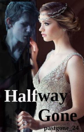 Halfway Gone NEW COVER! by pastgone_24