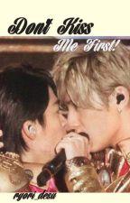 Don't Kiss Me First! by ryori_desu