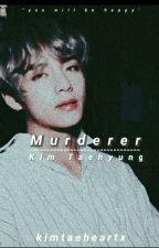 Murderer // Taehyung  by kimtaeheartx