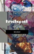 Psychopath ¦ P. Chanyeol by Kjaeje