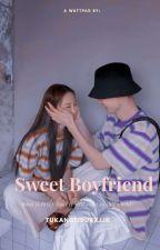 Sweet BoyFriend [#TFS 2] by D_E_V_I_T_A