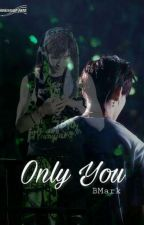 [ONESHOT][BMARK] Only You by markbumvn