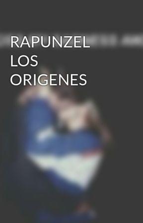 RAPUNZEL LOS ORIGENES by Milady222