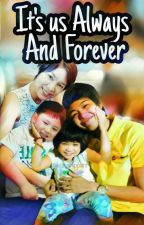 It's us Always And Forever (Mika Reyes & Ara Galang) by karashippers