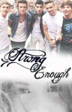 Strong Enough | One Shot by xscapeharry