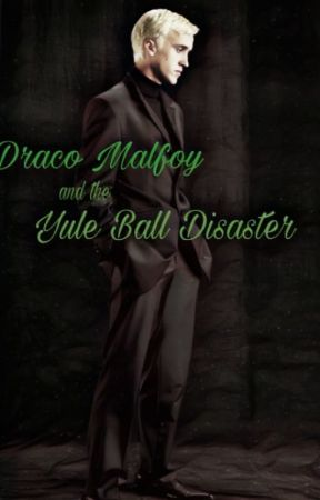 Draco Malfoy and the Yule Ball Disaster by Kellyrages