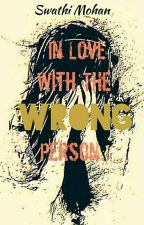 In love with the wrong person by Swathii98