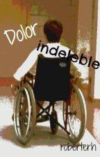 Dolor indeleble by roberterh