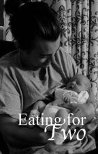 Eating for two - a harry styles fanfiction by JellyBeanNiallxx