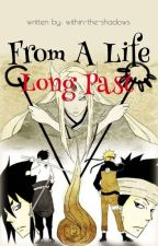From A Life Long Past by within-the-shadows