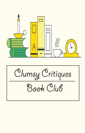 Clumsy Critiques Book Club by Sara91Helal
