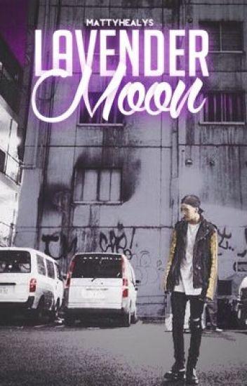 Lavender Moon (Matty Healy Fanfic)