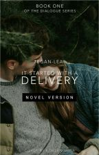 It Started with a Delivery (novel version)  by -numinous-