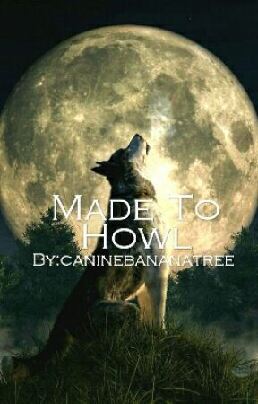 Made To Howl (C.C/You) by caninebananatree