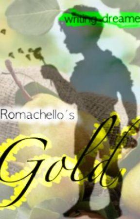 Romachello's Gold by writing_dreamer