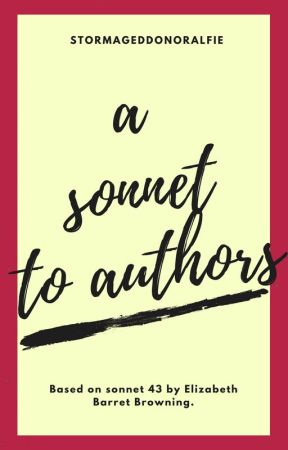 A sonnet to authors by StormageddonOrAlfie