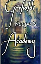 Grehold: Keeper's Academy (On-Hold) by Smiling_Ace