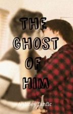The ghost of him by i_love_shane_dawson_
