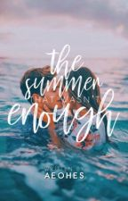 The Summer That Wasn't Enough by -winterr