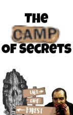 The Camp Of Secrets by Azlynnfl