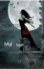 PROMETIDA A UM VAMPIRO  by IvilaRegiane2445