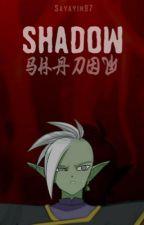 SHADOW (Zamasu y tú) Tomo I. by Sayayin97