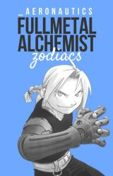 ⚯ fullmetal alchemist zodiacs by _aeronautics