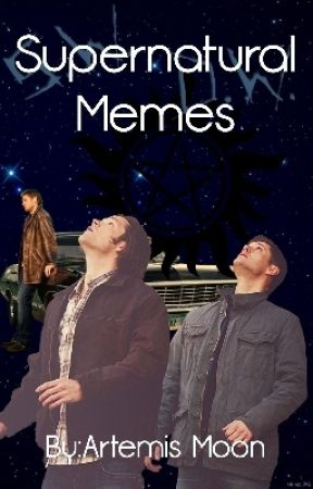 Supernatural Memes by SilverFire106