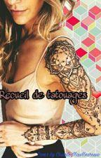 Recueil de Tatouages ❤ by ChianteMaisHeureuse