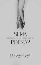 Seria Poesia? by SamPsychopath