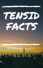 TENSID FACTS by depressed_gallagher