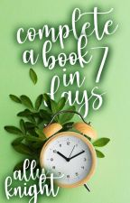 Complete A Book In Seven Days by greysons_girl