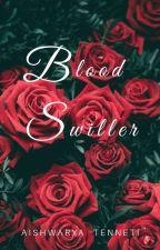 Blood Swiller (Book 1) by Aishwaryatenneti