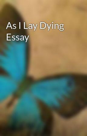 As I Lay Dying Essay  Emotionless  Wattpad As I Lay Dying Essay Write My Report also Buy Article Online  Examples Of Proposal Essays