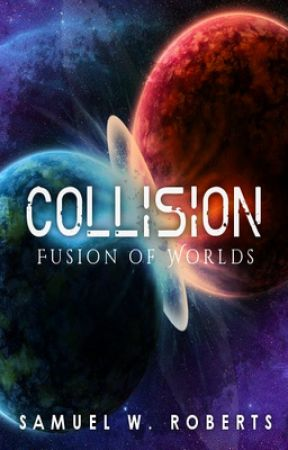 Collision: Fusion of Worlds by SamuelRoberts15