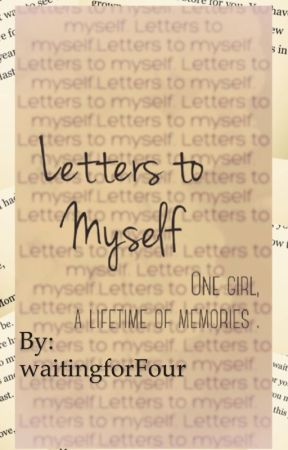 Letters to Myself by waitingforFour