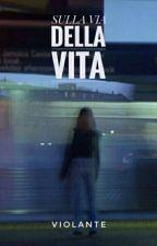 SULLA VIA DELLA VITA by NORAVIOLANTE