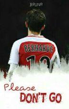 Please Don't Go » Bernardo Silva by morisco-