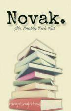 Novak.|Adamandriel by Fangirl-Nightime