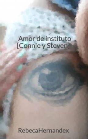 Amor de instituto [Connie y Steven] by RebecaHernandex