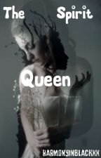 The Spirit Queen by HarmonyInBlackx