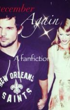 December Again(Taylor Squared) by klossysunshine