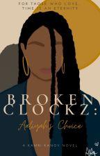 Broken Clockz: Aaliyah's Choice by kkanoy